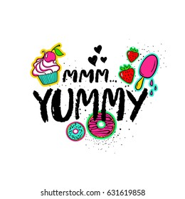 Mmm... yummy - phrase saying with sweets cartoon comic stickers isolated on a white background. Hand drawn brush ink lettering.