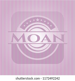 Moan badge with pink background