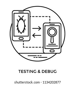 Mobile application going through some evaluation of bugs and debugging process, icon denoting testing and debug
