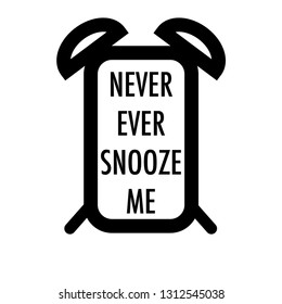 Mobile phone alarm clock never ever snooze me