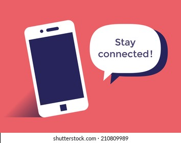 Mobile phone saying Stay connected! Social networking service concept.
