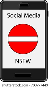 Mobile smart phone with a no entry symbol along with the words social media NSFW showing on the screen