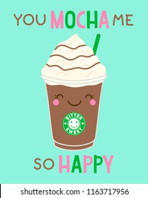 """You mocha me so happy"" typography design with cute mocha glass for valentine's day card design."