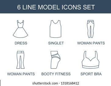 model icons. Trendy 6 model icons. Contain icons such as dress, singlet, woman pants, booty fitness, sport bra. model icon for web and mobile.