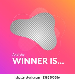 Modern abstract amoeba giveaway banner template. Flat gradient red to pink winner frame with transparent space for picture. Advertising giving present for like, repost. Decoration for business account