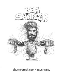 Modern Be a Swagger, calligraphy. Handwritten phrase. Hipster Swag Style, Hand Sketchy line art stylish man showing his finger down. vector illustration.