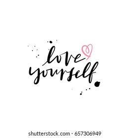 Modern Brush Calligraphy, Love yourself Hand Lettering Simple Quote