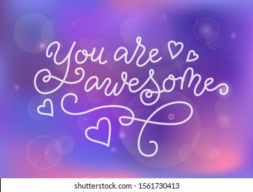 Modern calligraphy lettering of You are awesome in white on purple pink background with hearts for decoration, motivation, present, gift tag, greeting card, valentine, birthday, scrapbooking