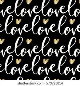 Modern calligraphy style seamless repeating pattern with the word love in black and white and golden hearts. Valentine's Day greeting card template, poster, wrapping paper.