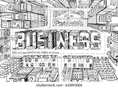 Modern city illustration. Look down on the business aria with skyscrapers which composed in the  BUSINESS sign