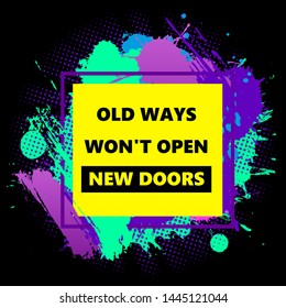 Modern colorful frame design with halftone and old ways wont open new doors