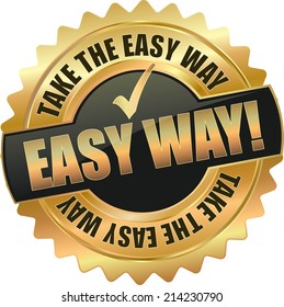 modern gold take the easy way vector eps10 badge sign