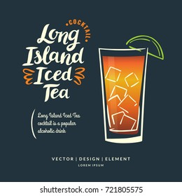 Modern hand drawn lettering label for alcohol cocktail Long Island Iced Tea. Calligraphy brush and ink. Handwritten inscriptions for layout and template. Vector illustration.
