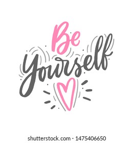 Modern hand drawn lettering slogan be yourself for girl, print, t-shirt. Fashion motivational phrase.