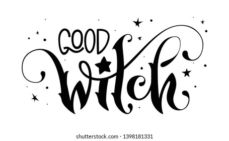 Modern hand drawn script style lettering phrase - Good Witch quote. Logo, print, poster, card, t-short, invintation, smm isolated black design element.
