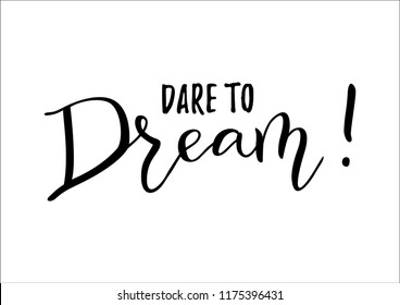Modern handwritten calligraphy of motivational phrase Dare to Dream in black isolated on white background for decoration, postcard, poster, banner, motivation, motto, slogan