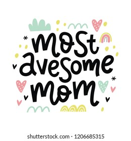 Modern handwritten quote - Most avesome MOM. You can use the print design for t-shirts, posters and cards. Happy Mother's Day print