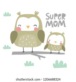 Modern handwritten quote - Super mom. You can use the print design for t-shirts, posters and cards. Happy Mother's Day print with cute owl