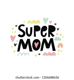 Modern handwritten quote - Super mom. You can use the print design for t-shirts, posters and cards. Happy Mother's Day print