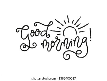 Modern mono line calligraphy lettering of Good Morning in black with texture and decorated with sun isolated on white background for decoration, poster, banner, greeting card, present, gift tag, print