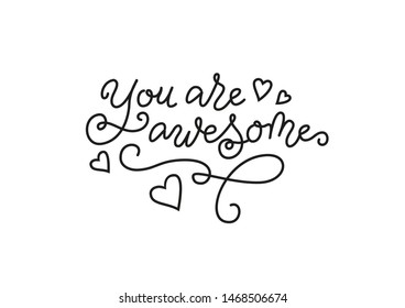 Modern mono line calligraphy lettering of You are awesome in black isolated on white for decoration, motivation, present, gift tag, compliment, poster, greeting card, valentine, birthday, scrapbooking