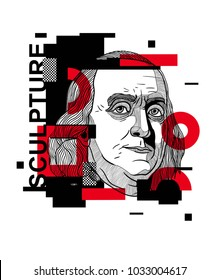Modern sculpture / Glitch / Geometry. T-Shirt Design & Printing, clothes, beachwear. Vector illustration hand drawn. Benjamin Franklin.