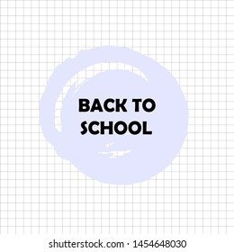 Modern sticker brush stroke with text back to school on the stylish notepaper background. Vector illustration