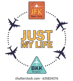"""Modern Vector Print for Travelers: """"Just my Life"""". Famous Airport Labels JFK and BKK on White. Abstract Scheme about Popular Flights"""