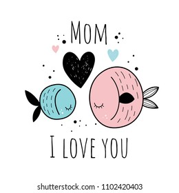 """""""Mom, I love you"""". Vector illustration of """"cute fish"""". Baby print. Cartoon background."""