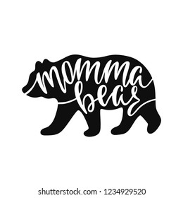 Momma bear. Inspirational quote with bear silhouette. Hand writing calligraphy phrase. Vector illustration isolated for print and poster. Typography design.