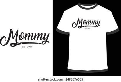 Mommy est 2019 - vector design illustration, it can use for label, logo, sign, sticker or printing for the t-shirt.