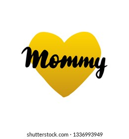 Mommy Handwritten Lettering. Vector Illustration of Calligraphy Design Element.