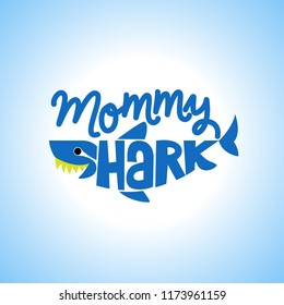Mommy Shark Doo Doo Doo T-Shirts, Hoodie, Tank. Vector illustration text for clothes. Inspirational quote card, invitation, banner. Kids calligraphy background. lettering typography