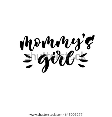Mommys Girl Hand Lettering Quotes Print Stock Vector (Royalty Free