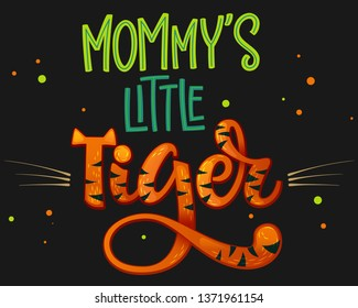 Mommy's Little Tiger color hand draw calligraphyc script lettering whith dots, splashes and whiskers decore on dark background. Design for cards, t-shirts, banners, baby shower prints.