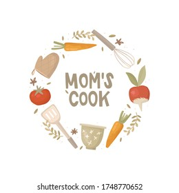 Mom's cook handwritten lettering in a  round frame. Framing of kitchen utensils and vegetables. Cooking process, housework, family care. Sticker design, poster, banner. Heading for the cookbook.