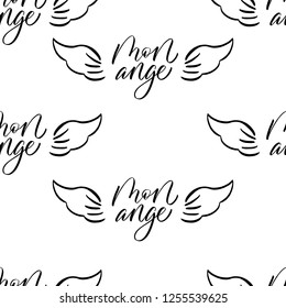 Mon ange - my angel in french- modern brush calligraphy. Seamless pattern.