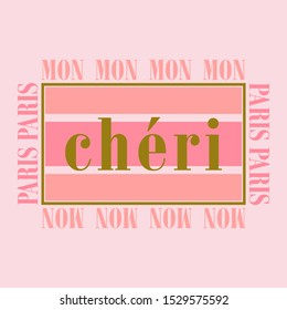 mon chéri, French means my darling,Graphiic design print t-shirts,vector