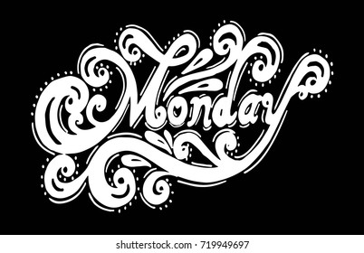 Monday. Abstract lettering for card, invitation, t-shirt, poster, banner, placard, diary, album, sketch book cover. Hand drawn monday letters isolated on stylish doodle pattern background.