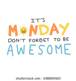 It's Monday don't forget to be awesome word vector doodle style illustration