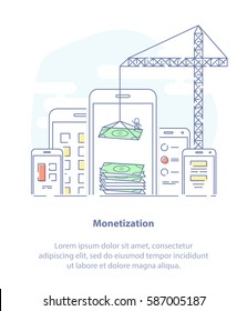 Monetization or Money Making flat line vector Illustration concept. Mobile phones, tablets, crane and growing pile of money. Light icon design.