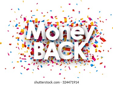 Money back sign with colour confetti. Vector paper illustration.