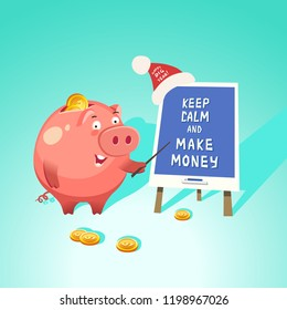 Money box cute piggy bank with coins show text keep calm and make money. Happy new year concept. Vector illustration