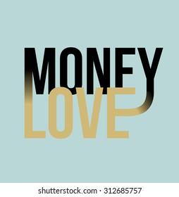 Money love slogan print. text print. Vector illustration for t-shirt.