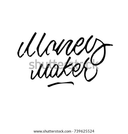 Image of: Aesthetic Moneymakerquoteinkhand450w739625524jpg Raven Tools Money Maker Quote Ink Hand Lettering Stock Vector royalty Free
