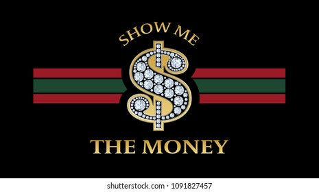 The money typography, tee shirt graphic, slogan, printed design.