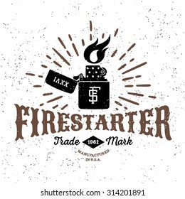 "monochrome antique hipster vintage label , badge, crest ""firestarter"" for flayer poster logo or t-shirt apparel clothing print with lettering sun burst and zippo lighter"