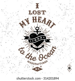 "monochrome antique hipster vintage label , badge, crest ""i lost my heart to the ocean"" for flayer poster logo or t-shirt apparel clothing print with lettering sun burst and anchor"