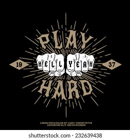 "monochrome hipster vintage label , badge , logotype "" play hard, hell yeah "" for your tattoo or t-shirt print with fist , star burst"