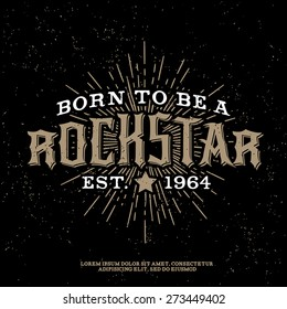 "monochrome vector hipster retro badge , label, logo  "" rock star "" for poster ,  flyer or t-shirt print with lettering , star , star burst and ray"